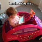 Mamas, Don't Let Your Babies Grow Up to Be Drivers